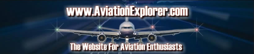 AviationExplorer.com contains aviation information reference and researched aerospace, aircraft, airliners and airplane facts of all kind